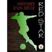 RED STAR - HISTOIRES D'UN SIECLE
